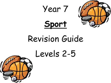 Year 7 Sport Revision Guide Levels 2-5. Level 2 What is needed: Short sentences and basic information. Basic information: Je mappelle – my name is Jai.