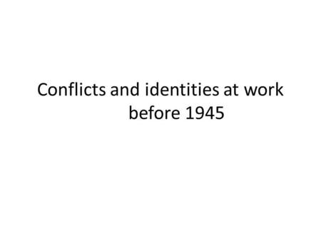 Conflicts and identities at work before 1945. Miners in Yorkshire 1919.