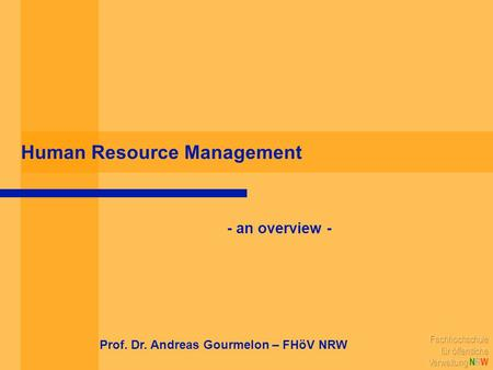 Human Resource Management - an overview - Prof. Dr. Andreas Gourmelon – FHöV NRW.