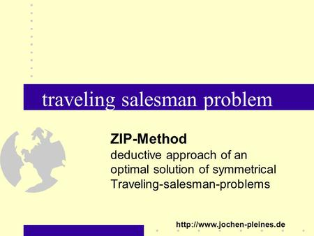 Traveling salesman problem ZIP-Method deductive approach of an optimal solution of symmetrical Traveling-salesman-problems