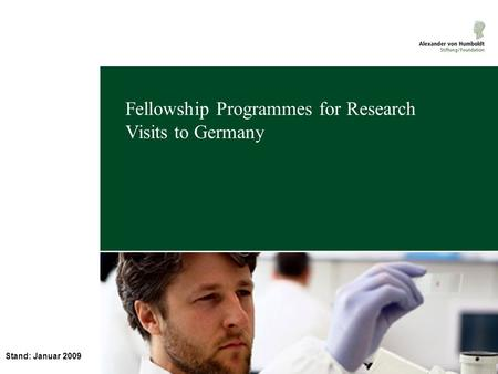 Stand: Januar 2009 Fellowship Programmes for Research Visits to Germany.