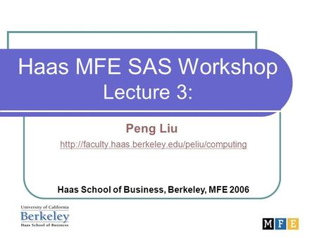 Haas MFE SAS Workshop Lecture 3: