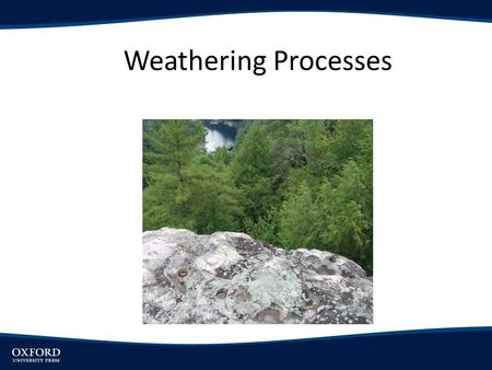 Weathering Processes.