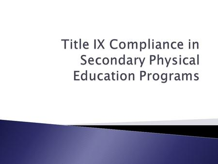 A) reviewed Title IX in respect to physical education B) searched each state and District of Columbia) State Department of Education web site for physical.