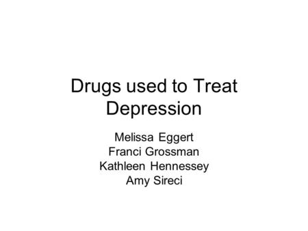 Drugs used to Treat Depression