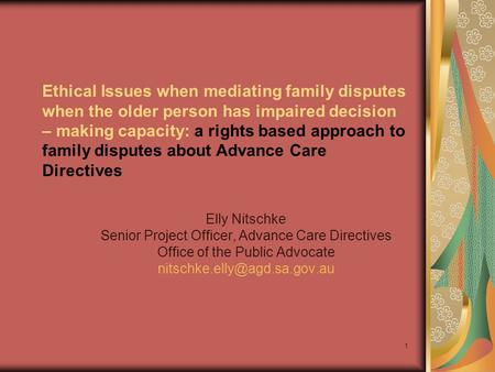 Ethical Issues when mediating family disputes when the older person has impaired decision – making capacity: a rights based approach to family disputes.