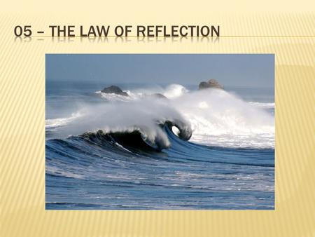 05 – The Law Of Reflection.