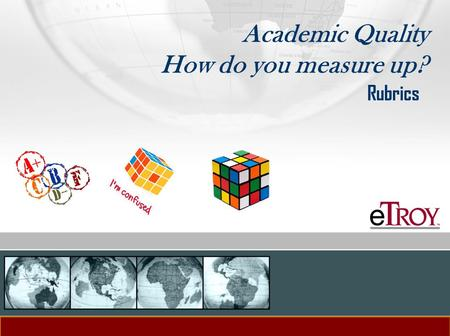 Academic Quality How do you measure up? Rubrics. Levels Basic Effective Exemplary.
