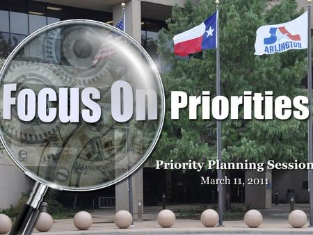 Priority Planning Session March 11, 2011. Priority Setting Session Overview FY 2011 – How did we get here – Historical Review – Business Plan – BAR –