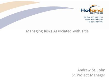 Andrew St. John Sr. Project Manager Managing Risks Associated with Title.