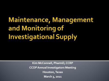 Maintenance, Management and Monitoring of Investigational Supply