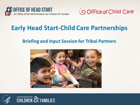 Overview New Early Head Start – Child Care Partnership Funding