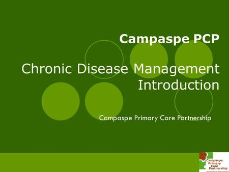 Campaspe PCP Chronic Disease Management Introduction