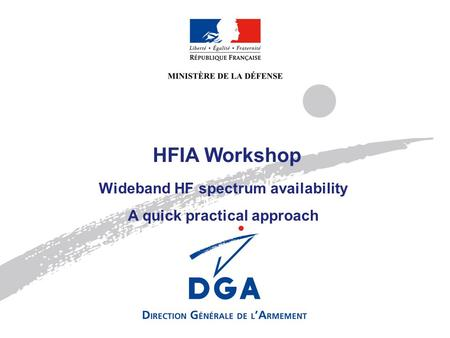 HFIA Workshop Wideband HF spectrum availability A quick practical approach.