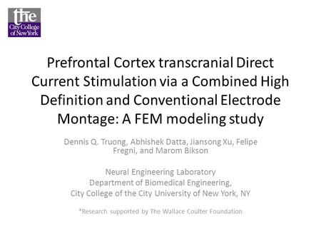 Prefrontal Cortex transcranial Direct Current Stimulation via a Combined High Definition and Conventional Electrode Montage: A FEM modeling study Dennis.