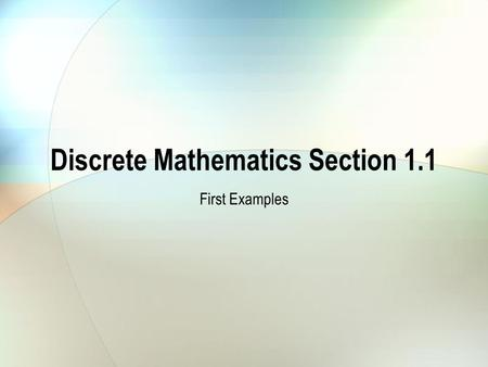Discrete Mathematics Section 1.1 First Examples. A MAGIC TRICK.