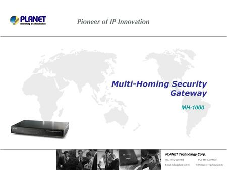 Multi-Homing Security Gateway MH-1000. Outline Product Overview Product Features Product Application Product Comparison.
