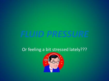 Or feeling a bit stressed lately???