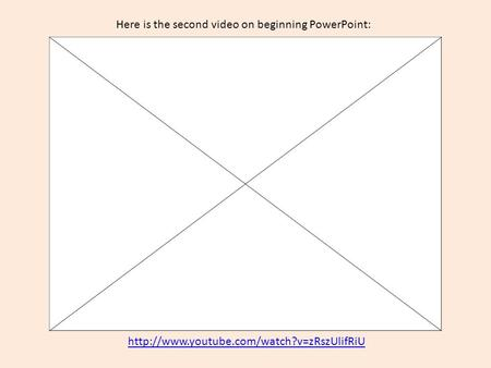 Here is the second video on beginning PowerPoint:
