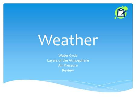 Weather Water Cycle Layers of the Atmosphere Air Pressure Review.