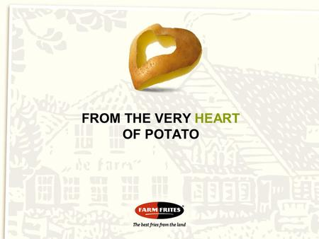 FROM THE VERY HEART OF POTATO