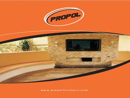 www.propolfinishers.com Because the client has a need, We have a job to do;, Because the client has a choice, We must be the choice; Because the client.
