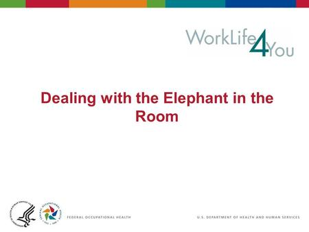 Dealing with the Elephant in the Room. Definition Elephant in the Room: Important and obvious topic which everyone present is aware of but doesnt feel.