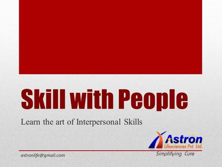 Skill with People Learn the art of Interpersonal Skills