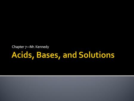 Acids, Bases, and Solutions