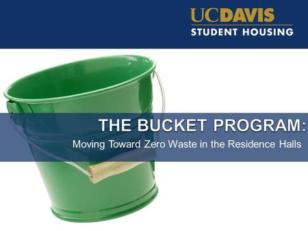Moving Toward Zero Waste in the Residence Halls. Overview 1. Sustainability Mission of Student Housing 2. Composting in the halls? 3. Campus partners.