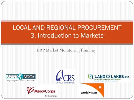 LOCAL AND REGIONAL PROCUREMENT 3. Introduction to Markets