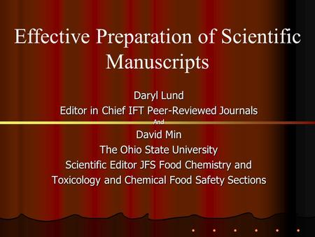 Daryl Lund Editor in Chief IFT Peer-Reviewed Journals And David Min The Ohio State University Scientific Editor JFS Food Chemistry and Toxicology and Chemical.