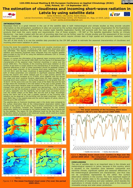 12th EMS Annual Meeting & 9th European Conference on Applied Climatology (ECAC) Łódź, Poland, 10 – 14 September 2012 The estimation of cloudiness and incoming.