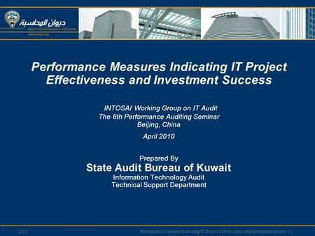Performance Measures Indicating IT Project Effectiveness and Investment Success / 1 2010 Performance Measures Indicating IT Project Effectiveness and Investment.