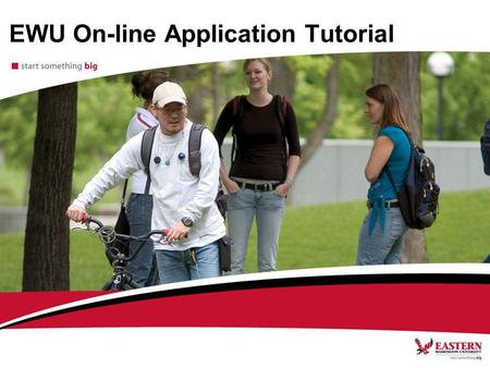 EWU On-line Application Tutorial. Online Employment System Training for Eastern Washington University Applicants This presentation will take approximately.
