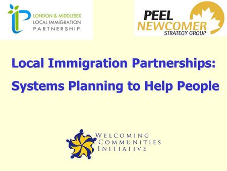 Local Immigration Partnerships: Systems Planning to Help People.