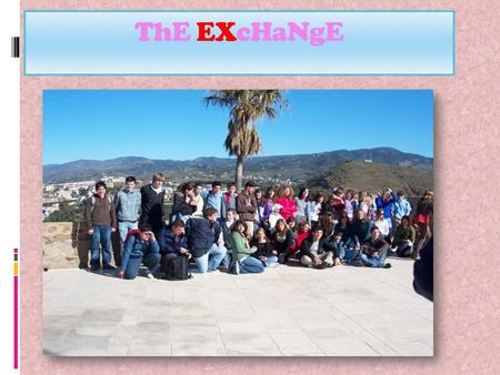 ThE EXcHaNgE. ThE EXcHaNgE II On Tuesday when they arrived to school we welcame them and after that we showed them our school. Then we played football.
