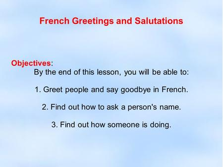 French Greetings and Salutations