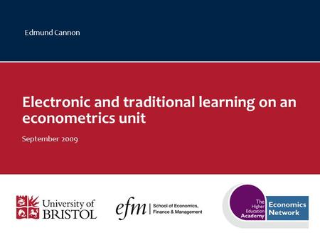 Edmund Cannon Electronic and traditional learning on an econometrics unit September 2009.