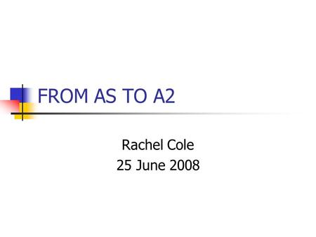 FROM AS TO A2 Rachel Cole 25 June 2008. Consumer debt at record levels in UK and USA.