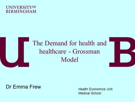 The Demand for health and healthcare - Grossman Model