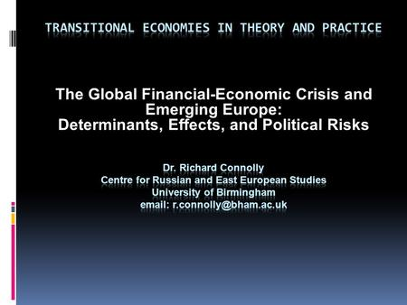 The Global Financial-Economic Crisis and Emerging Europe: Determinants, Effects, and Political Risks.