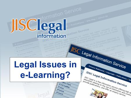 Legal Issues in e-Learning?. 2 Presenter Betty Willder JISC Legal  0141 548 4939.