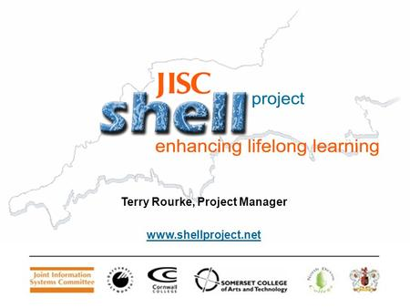 Terry Rourke, Project Manager www.shellproject.net.