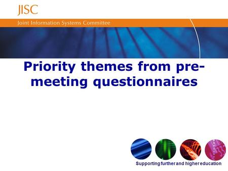 Supporting further and higher education Priority themes from pre- meeting questionnaires.