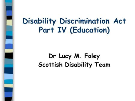 Disability Discrimination Act Part IV (Education)