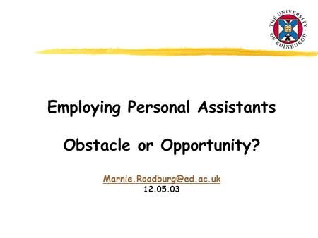 Employing Personal Assistants Obstacle or Opportunity? 12.05.03.