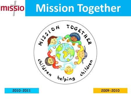 Mission Together 2010-2011 2009-2010.
