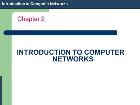 Chapter 2 Introduction to Computer Networks INTRODUCTION TO COMPUTER NETWORKS.