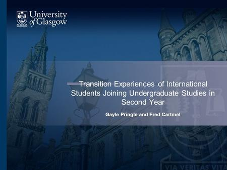 Transition Experiences of International Students Joining Undergraduate Studies in Second Year Gayle Pringle and Fred Cartmel.